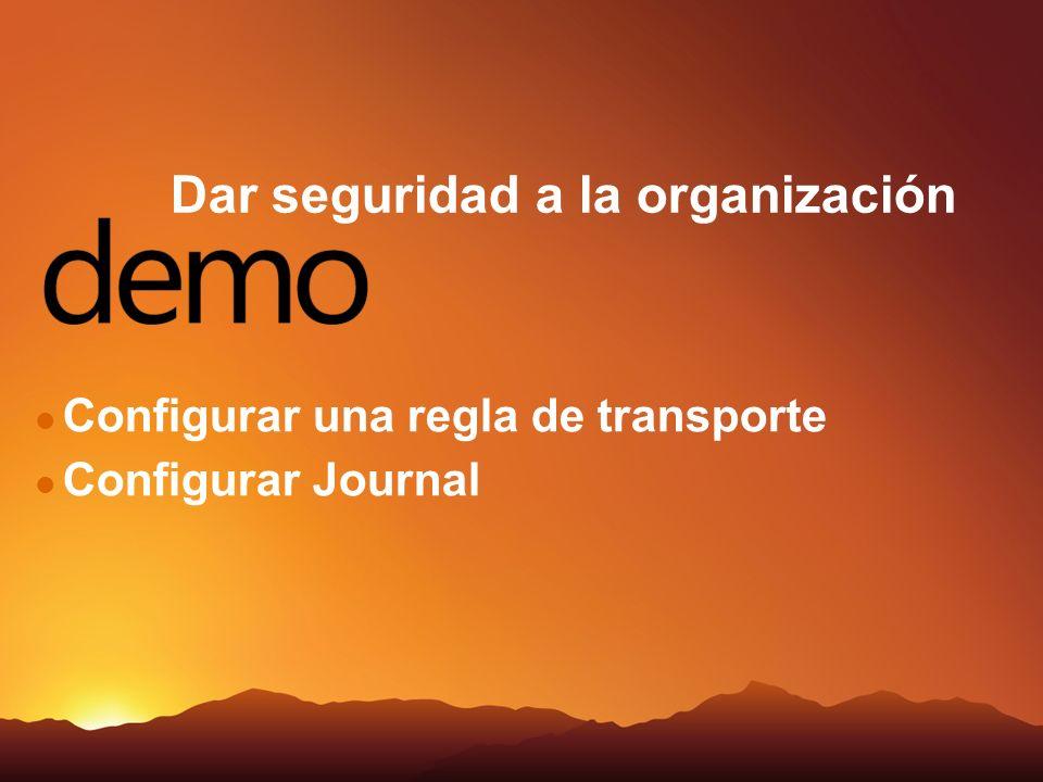 Dar seguridad a la organización Configurar una regla de transporte Configurar Journal