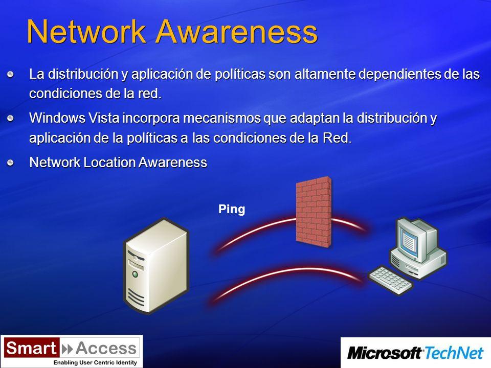 Network Awareness La distribución y aplicación de políticas son altamente dependientes de las condiciones de la red.