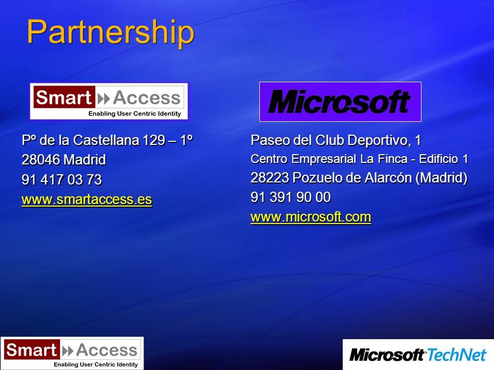 Partnership Pº de la Castellana 129 – 1º 28046 Madrid 91 417 03 73 www.smartaccess.es Paseo del Club Deportivo, 1 Centro Empresarial La Finca - Edificio 1 28223 Pozuelo de Alarcón (Madrid) 91 391 90 00 www.microsoft.com