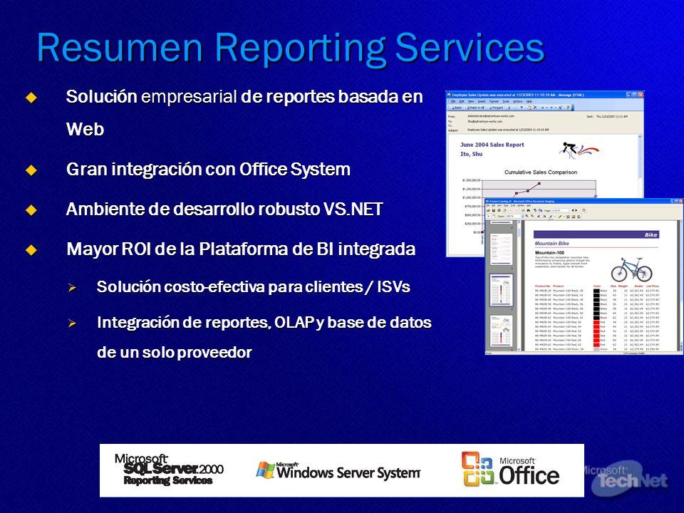 Resumen Reporting Services Solución empresarial de reportes basada en Web Solución empresarial de reportes basada en Web Gran integración con Office S
