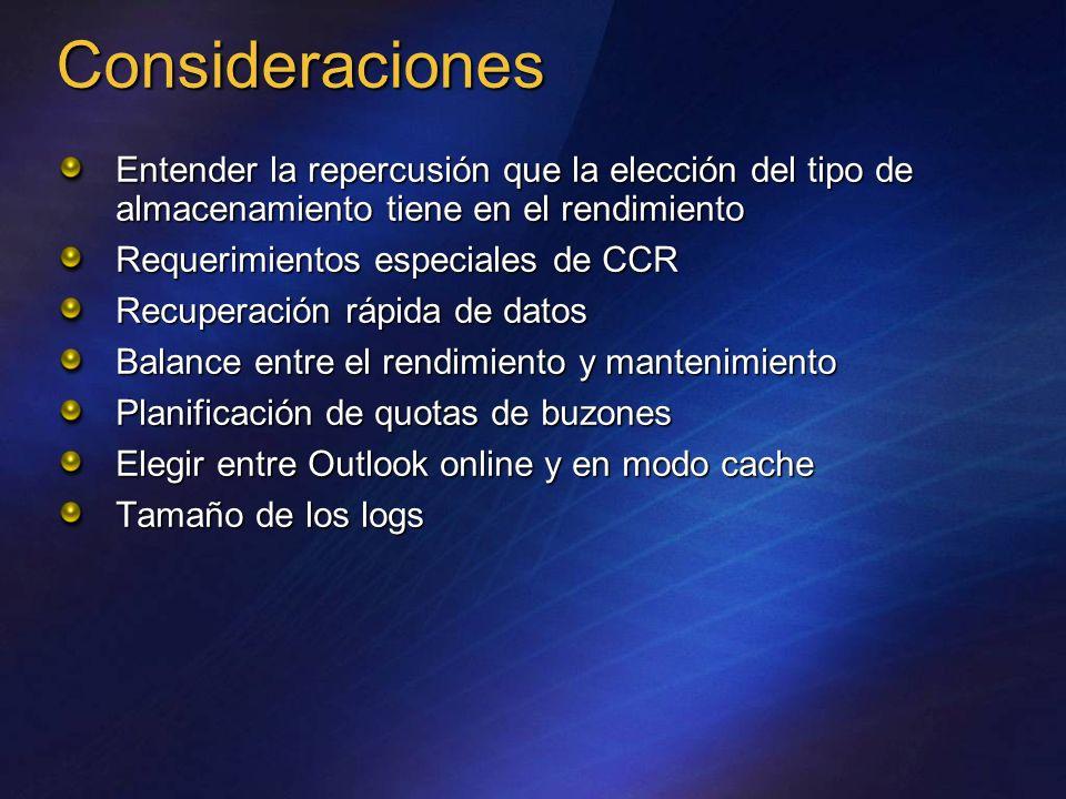 Consideraciones Entender la repercusión que la elección del tipo de almacenamiento tiene en el rendimiento Requerimientos especiales de CCR Recuperaci