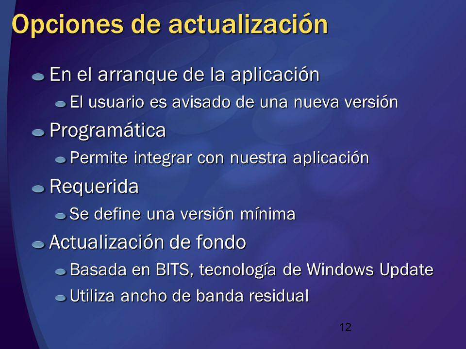 11 Opciones de despliegue Aplicaciones offline Accesible en menú Inicio Permite funcionamiento offline Opción de autoactualización Aplicaciones online