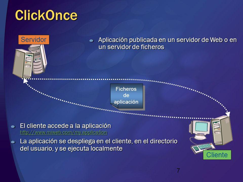 6 Despliegue CTRL-C, CTRL-V Por instalación MSI (v1.0) Aislamiento entre aplicaciones Nombre seguro para componentes compartidos No Touch Deployment (