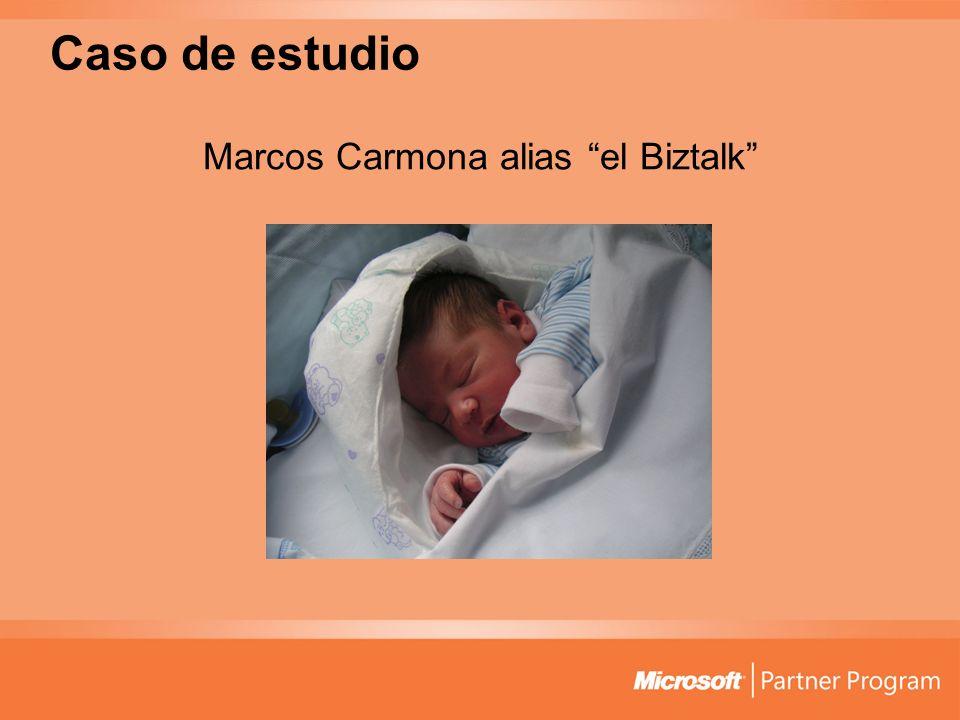 Caso de estudio Marcos Carmona alias el Biztalk