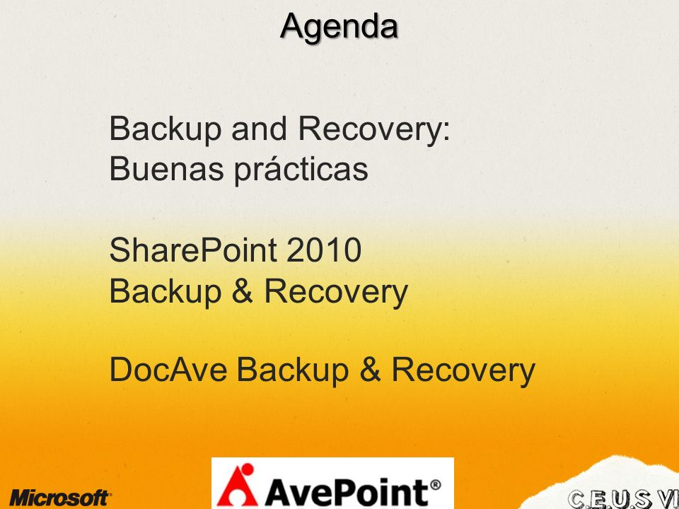 Backup and Recovery: Buenas prácticas SharePoint 2010 Backup & Recovery DocAve Backup & RecoveryAgenda