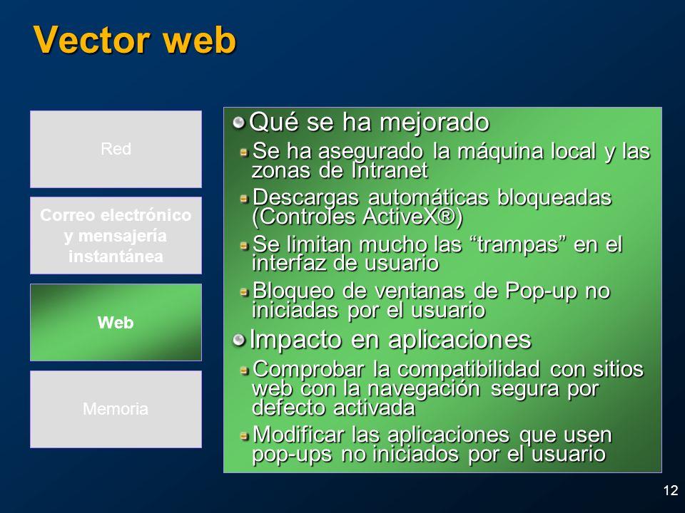 12 Vector web Qué se ha mejorado Se ha asegurado la máquina local y las zonas de Intranet Descargas automáticas bloqueadas (Controles ActiveX®) Se lim