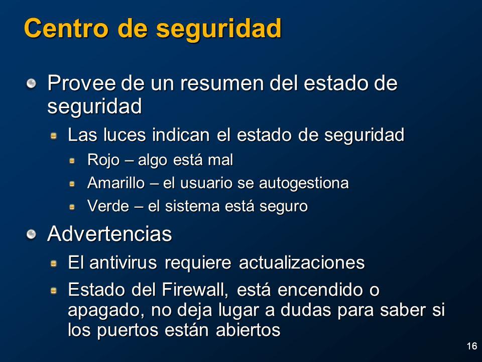 16 Centro de seguridad Provee de un resumen del estado de seguridad Las luces indican el estado de seguridad Rojo – algo está mal Amarillo – el usuari