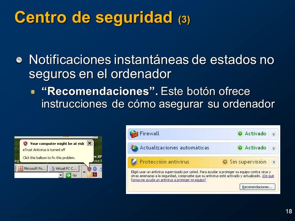 18 Centro de seguridad (3) Notificaciones instantáneas de estados no seguros en el ordenador Recomendaciones. Este botón ofrece instrucciones de cómo