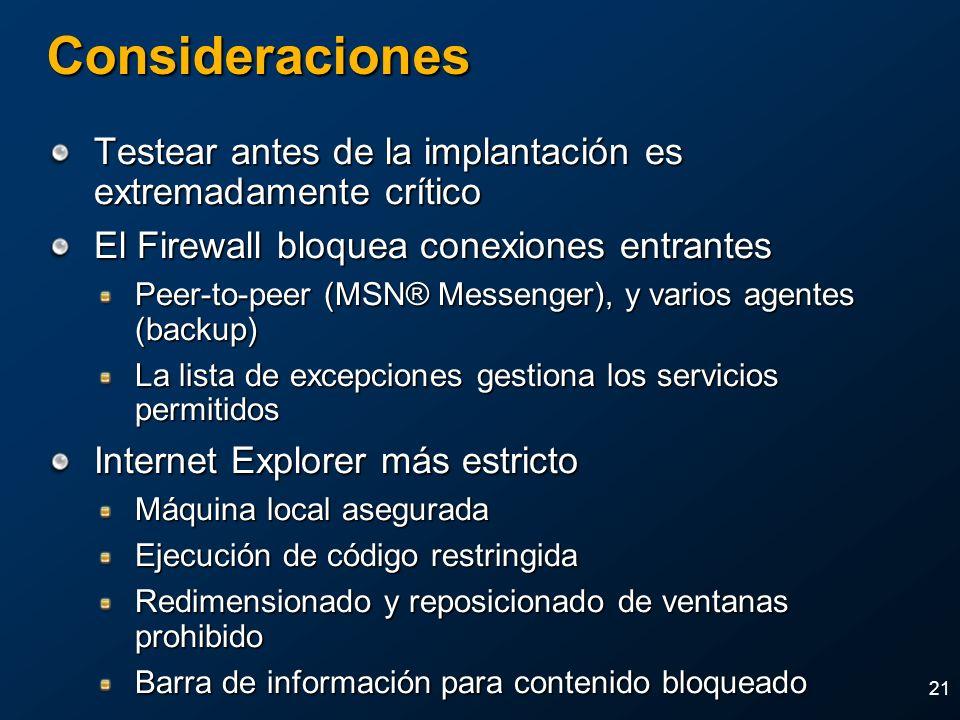 21 Consideraciones Testear antes de la implantación es extremadamente crítico El Firewall bloquea conexiones entrantes Peer-to-peer (MSN® Messenger),