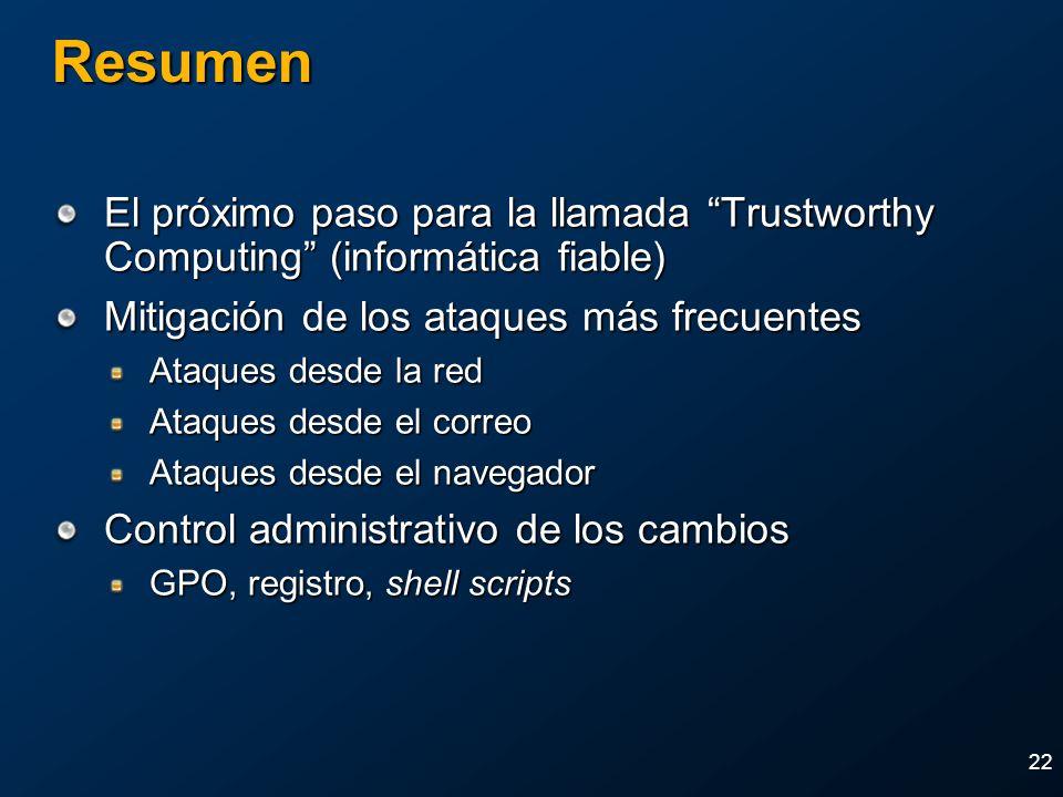 22 Resumen El próximo paso para la llamada Trustworthy Computing (informática fiable) Mitigación de los ataques más frecuentes Ataques desde la red At
