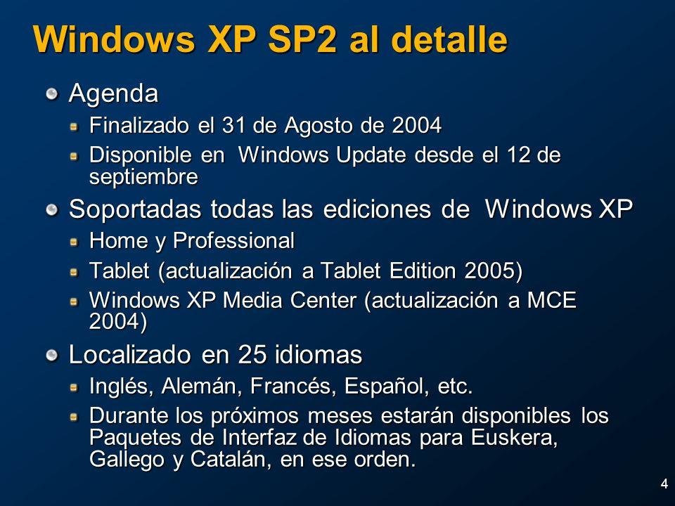 4 Windows XP SP2 al detalle Agenda Finalizado el 31 de Agosto de 2004 Disponible en Windows Update desde el 12 de septiembre Soportadas todas las edic