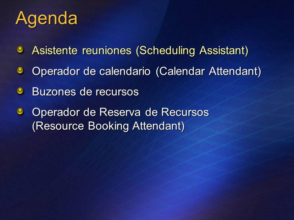 Asistente reuniones (Scheduling Assistant) Operador de calendario (Calendar Attendant) Buzones de recursos Operador de Reserva de Recursos (Resource B