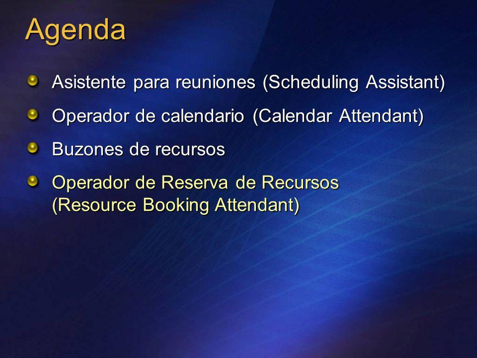 Asistente para reuniones (Scheduling Assistant) Operador de calendario (Calendar Attendant) Buzones de recursos Operador de Reserva de Recursos (Resou