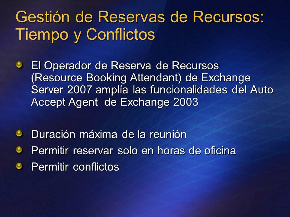 Gestión de Reservas de Recursos: Tiempo y Conflictos El Operador de Reserva de Recursos (Resource Booking Attendant) de Exchange Server 2007 amplía la