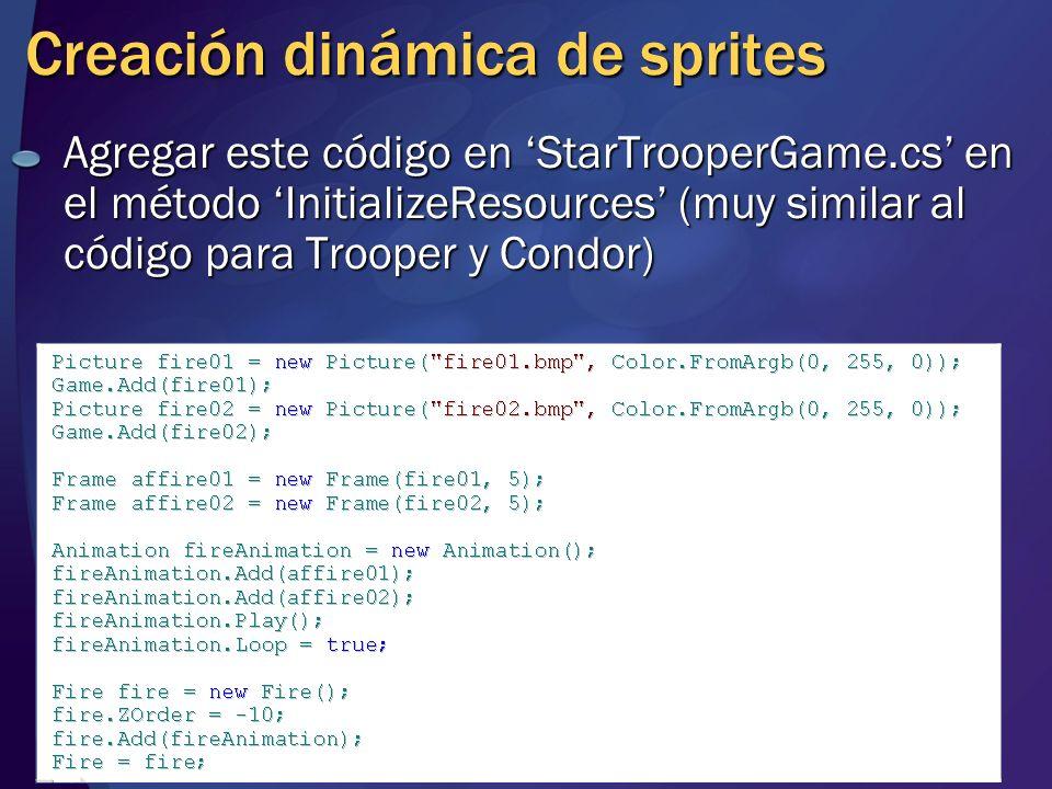 Creación dinámica de sprites Agregar este código en StarTrooperGame.cs en el método InitializeResources (muy similar al código para Trooper y Condor)