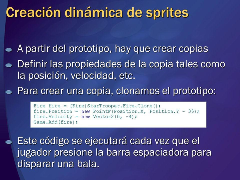 Creación dinámica de sprites A partir del prototipo, hay que crear copias Definir las propiedades de la copia tales como la posición, velocidad, etc.