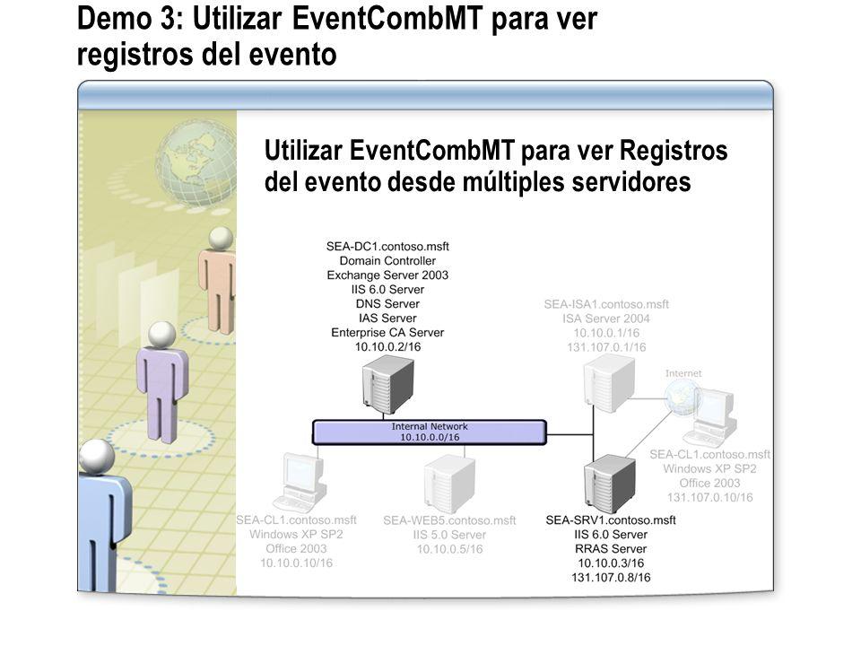 Demo 3: Utilizar EventCombMT para ver registros del evento Utilizar EventCombMT para ver Registros del evento desde múltiples servidores