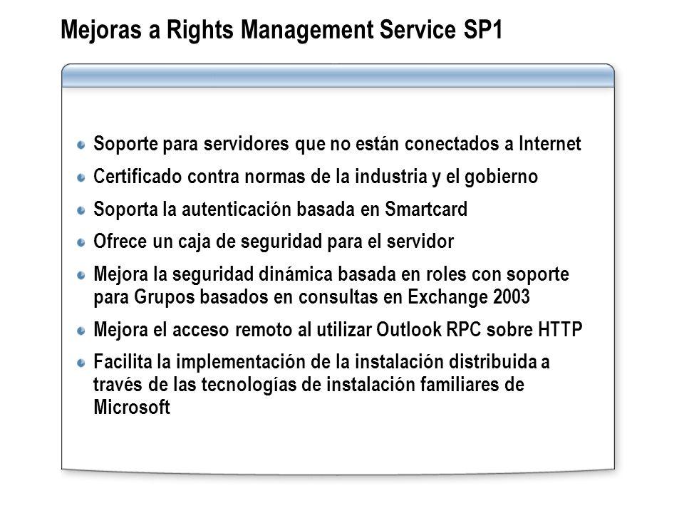 Mejoras a Rights Management Service SP1 Soporte para servidores que no están conectados a Internet Certificado contra normas de la industria y el gobi