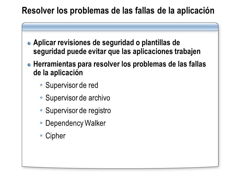 Resolver los problemas de las fallas de la aplicación Aplicar revisiones de seguridad o plantillas de seguridad puede evitar que las aplicaciones trab