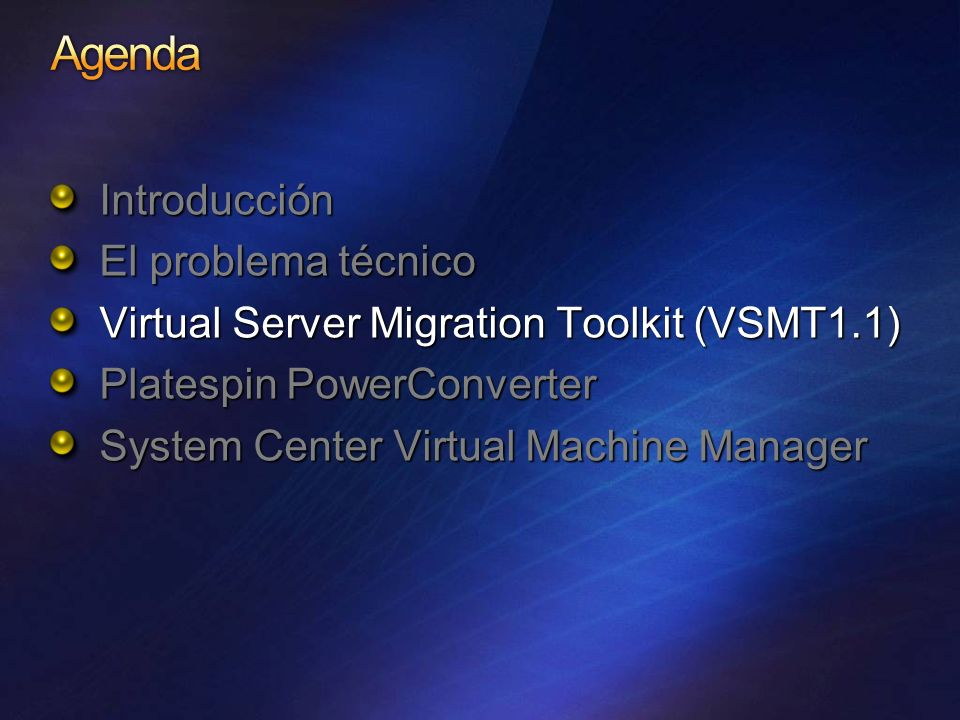 Introducción Virtual Server Migration Toolkit (VSMT1.1) Platespin PowerConverter System Center Virtual Machine Manager