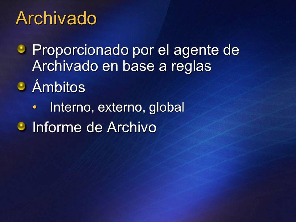 Archivado Proporcionado por el agente de Archivado en base a reglas Ámbitos Interno, externo, global Interno, externo, global Informe de Archivo