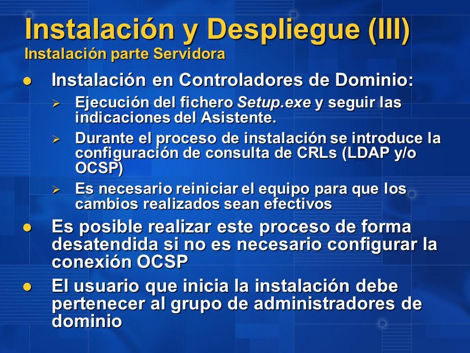 Instalación y Despliegue (III) Instalación parte Servidora Instalación en Controladores de Dominio: Instalación en Controladores de Dominio: Ejecución