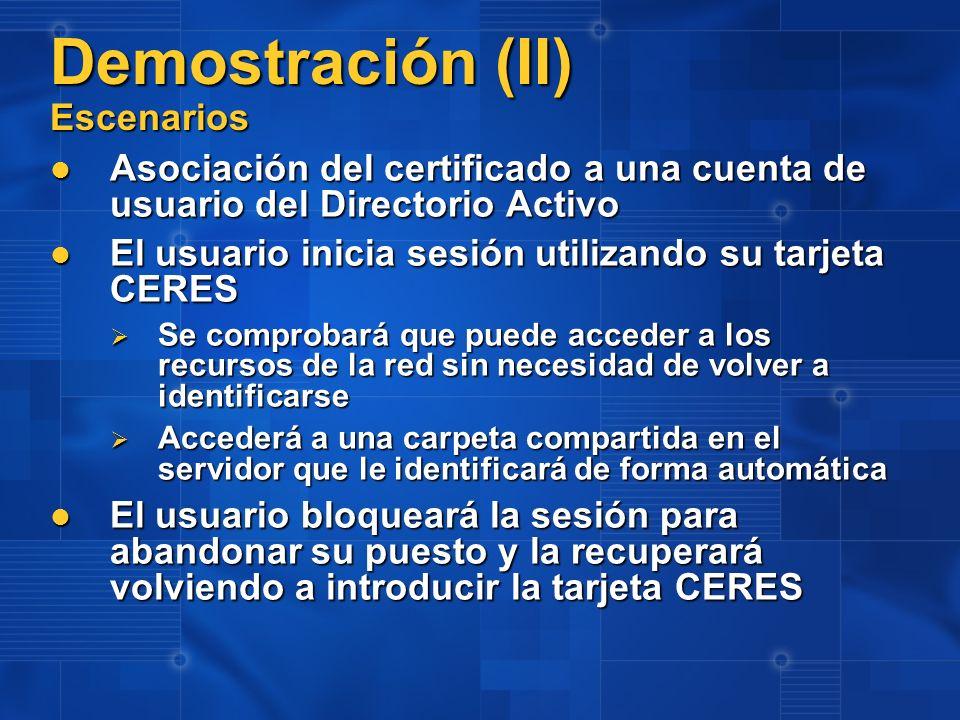 Demostración (II) Escenarios Asociación del certificado a una cuenta de usuario del Directorio Activo Asociación del certificado a una cuenta de usuar