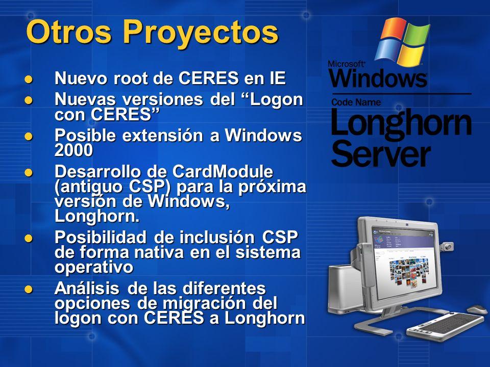 Otros Proyectos Nuevo root de CERES en IE Nuevo root de CERES en IE Nuevas versiones del Logon con CERES Nuevas versiones del Logon con CERES Posible
