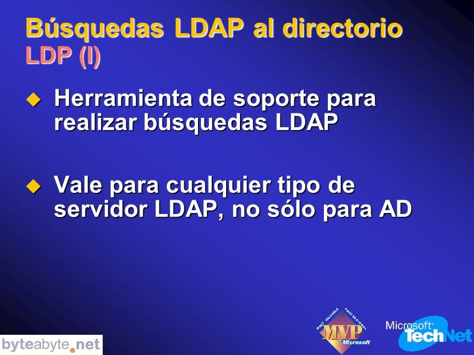 Búsquedas LDAP al directorio LDP (I) Herramienta de soporte para realizar búsquedas LDAP Herramienta de soporte para realizar búsquedas LDAP Vale para cualquier tipo de servidor LDAP, no sólo para AD Vale para cualquier tipo de servidor LDAP, no sólo para AD
