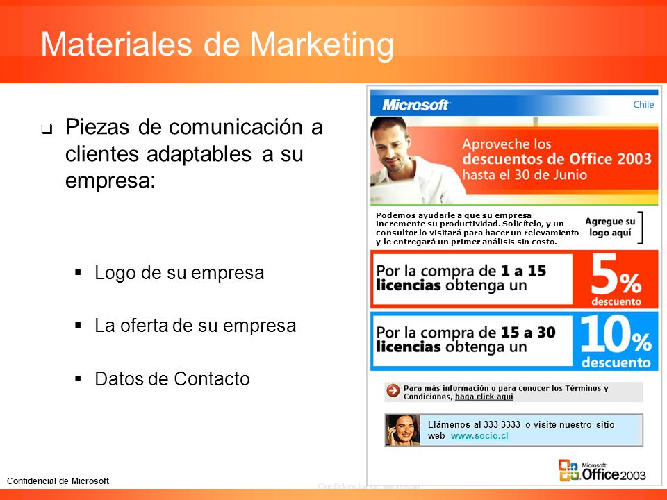 Confidencial de Microsoft [Agregue su oferta de productos o servicios aquí] Materiales de Marketing Piezas de comunicación a clientes adaptables a su
