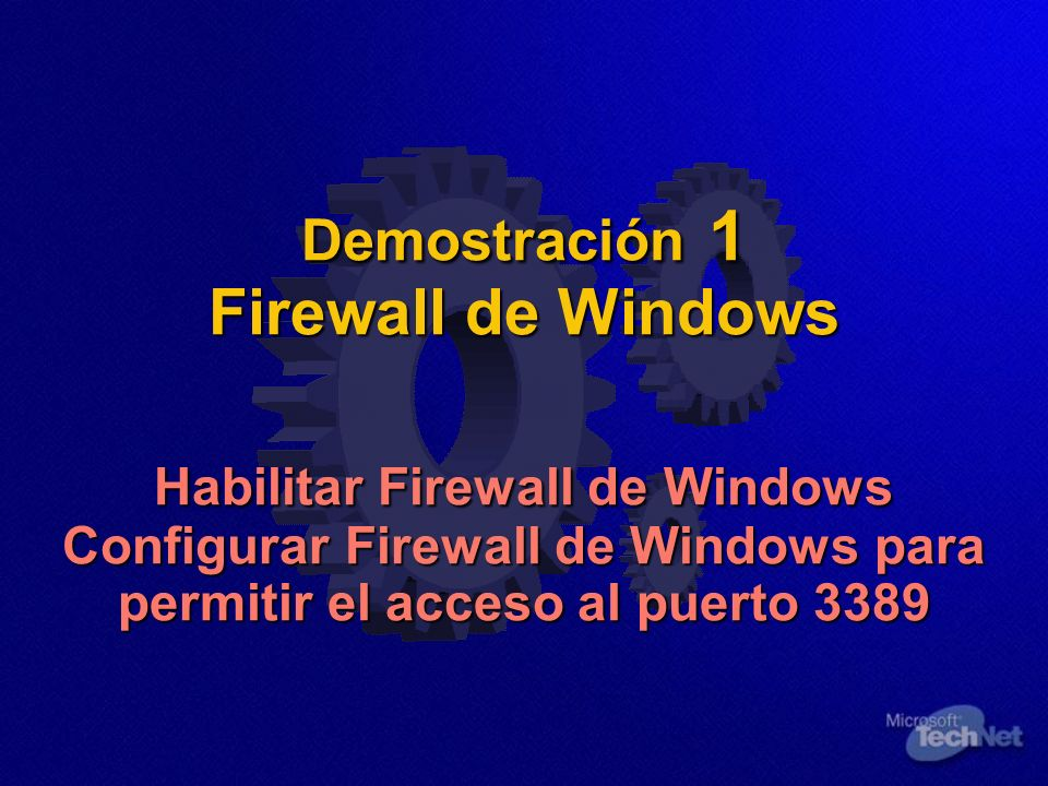 Demostración 1 Firewall de Windows Habilitar Firewall de Windows Configurar Firewall de Windows para permitir el acceso al puerto 3389