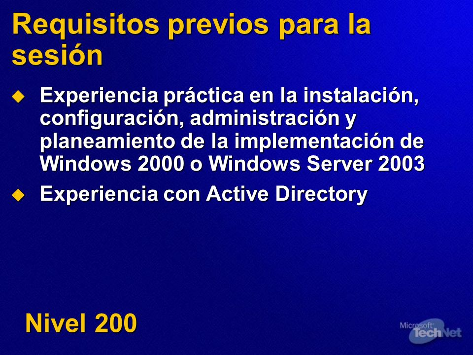 Requisitos previos para la sesión Experiencia práctica en la instalación, configuración, administración y planeamiento de la implementación de Windows