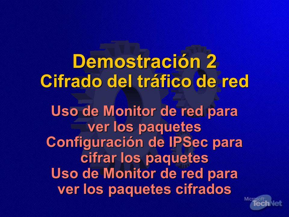 Demostración 2 Cifrado del tráfico de red Uso de Monitor de red para ver los paquetes Configuración de IPSec para cifrar los paquetes Uso de Monitor d