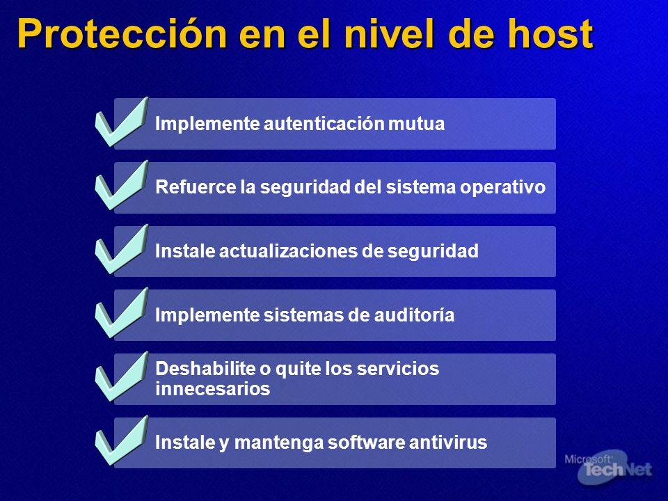 Implemente autenticación mutua Protección en el nivel de host Refuerce la seguridad del sistema operativo Instale actualizaciones de seguridad Impleme