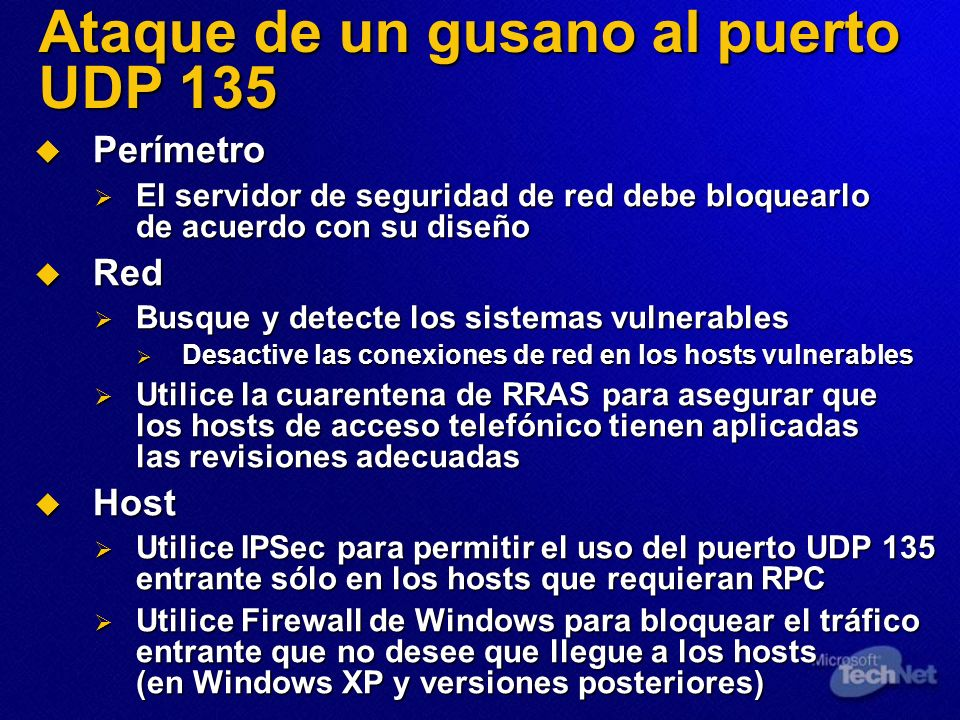 Ataque de un gusano al puerto UDP 135 Perímetro Perímetro El servidor de seguridad de red debe bloquearlo de acuerdo con su diseño El servidor de segu