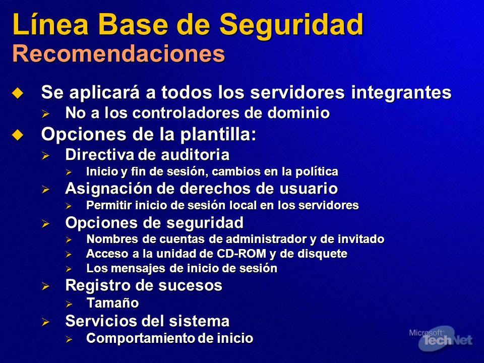 Línea Base de Seguridad Recomendaciones Se aplicará a todos los servidores integrantes Se aplicará a todos los servidores integrantes No a los control