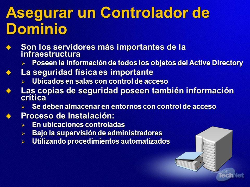 Asegurar un Controlador de Dominio Son los servidores más importantes de la infraestructura Son los servidores más importantes de la infraestructura P