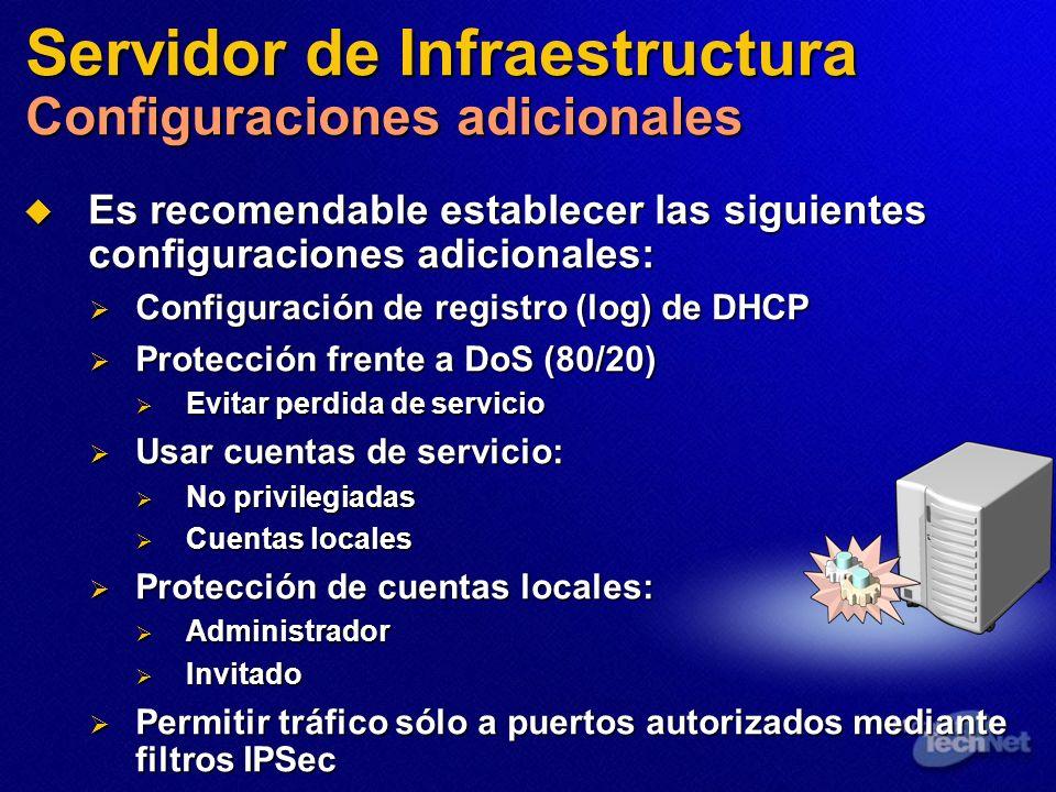 Servidor de Infraestructura Configuraciones adicionales Es recomendable establecer las siguientes configuraciones adicionales: Es recomendable estable