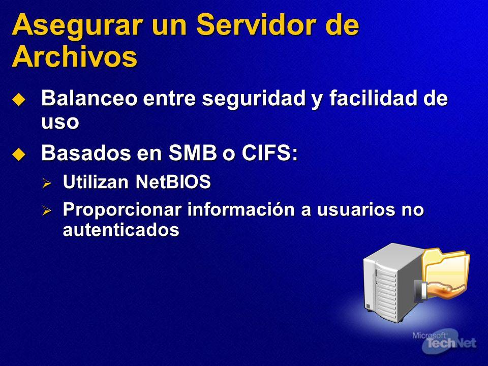 Balanceo entre seguridad y facilidad de uso Balanceo entre seguridad y facilidad de uso Basados en SMB o CIFS: Basados en SMB o CIFS: Utilizan NetBIOS