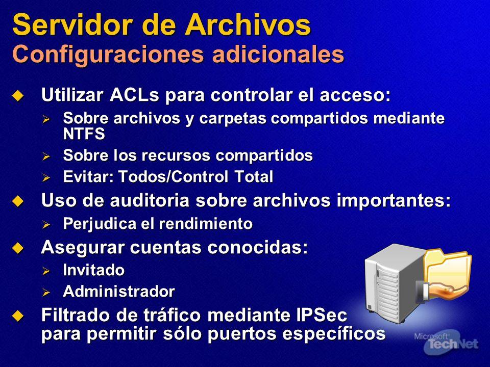 Servidor de Archivos Configuraciones adicionales Utilizar ACLs para controlar el acceso: Utilizar ACLs para controlar el acceso: Sobre archivos y carp