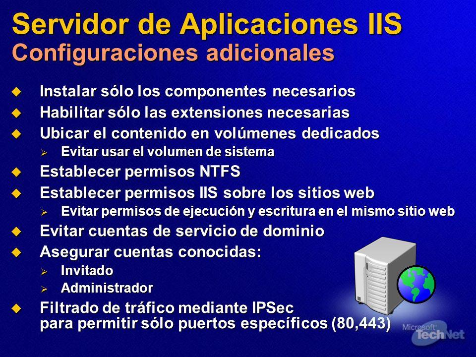 Servidor de Aplicaciones IIS Configuraciones adicionales Instalar sólo los componentes necesarios Instalar sólo los componentes necesarios Habilitar s