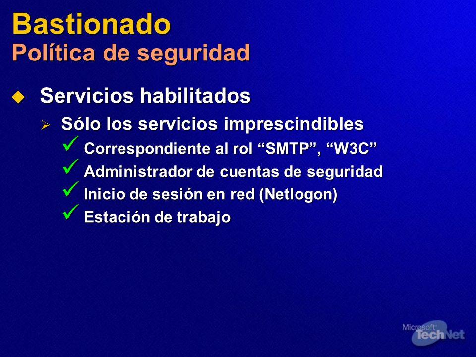 Bastionado Política de seguridad Servicios habilitados Servicios habilitados Sólo los servicios imprescindibles Sólo los servicios imprescindibles Cor