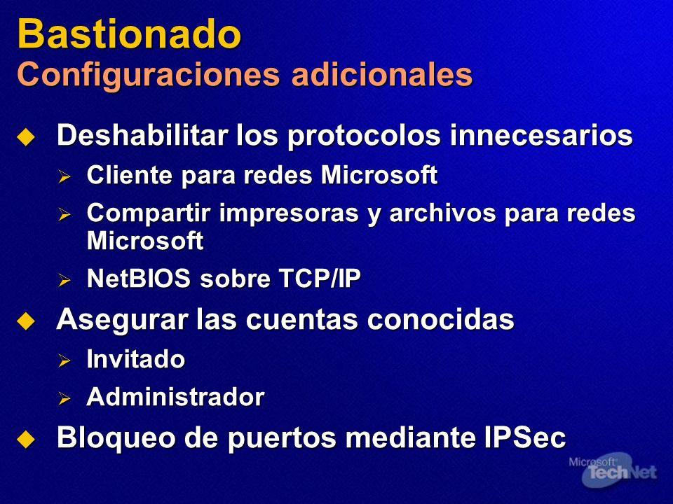 Bastionado Configuraciones adicionales Deshabilitar los protocolos innecesarios Deshabilitar los protocolos innecesarios Cliente para redes Microsoft