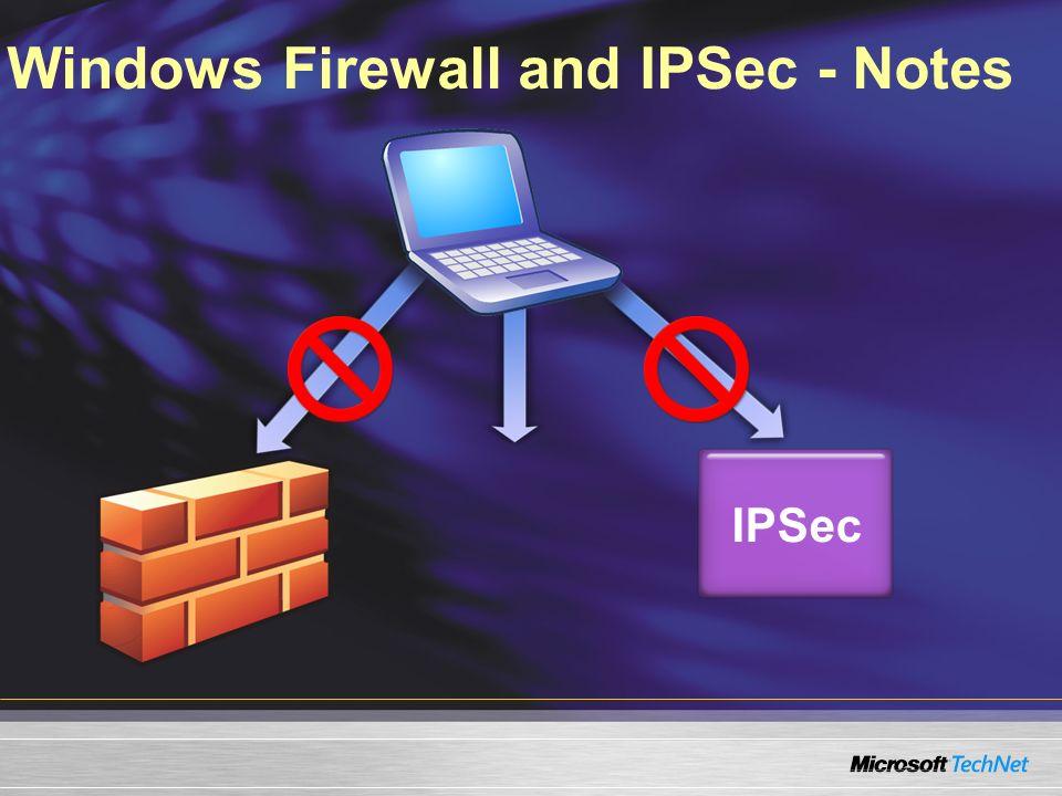 Windows Firewall and IPSec - Notes IPSec