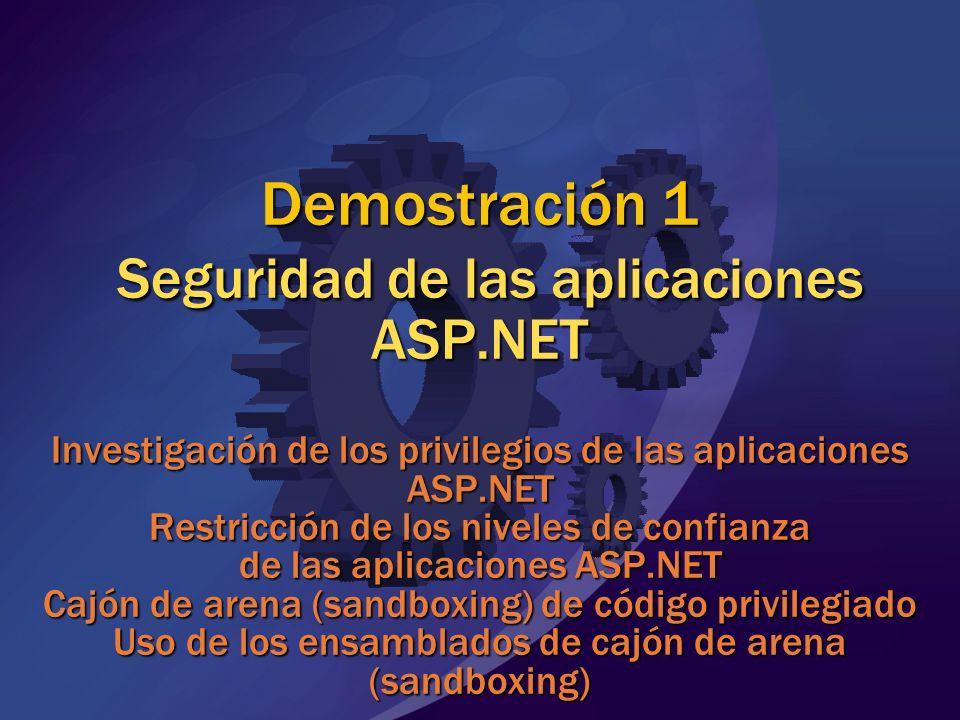 Demostración 1 Seguridad de las aplicaciones ASP.NET Investigación de los privilegios de las aplicaciones ASP.NET Restricción de los niveles de confia