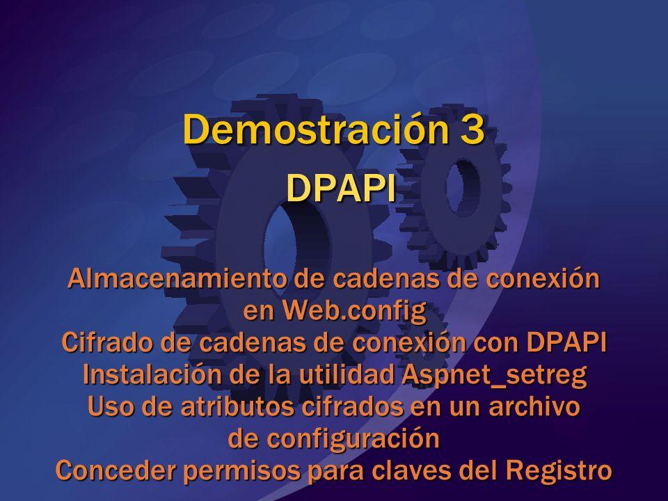 Demostración 3 DPAPI Almacenamiento de cadenas de conexión en Web.config Cifrado de cadenas de conexión con DPAPI Instalación de la utilidad Aspnet_se