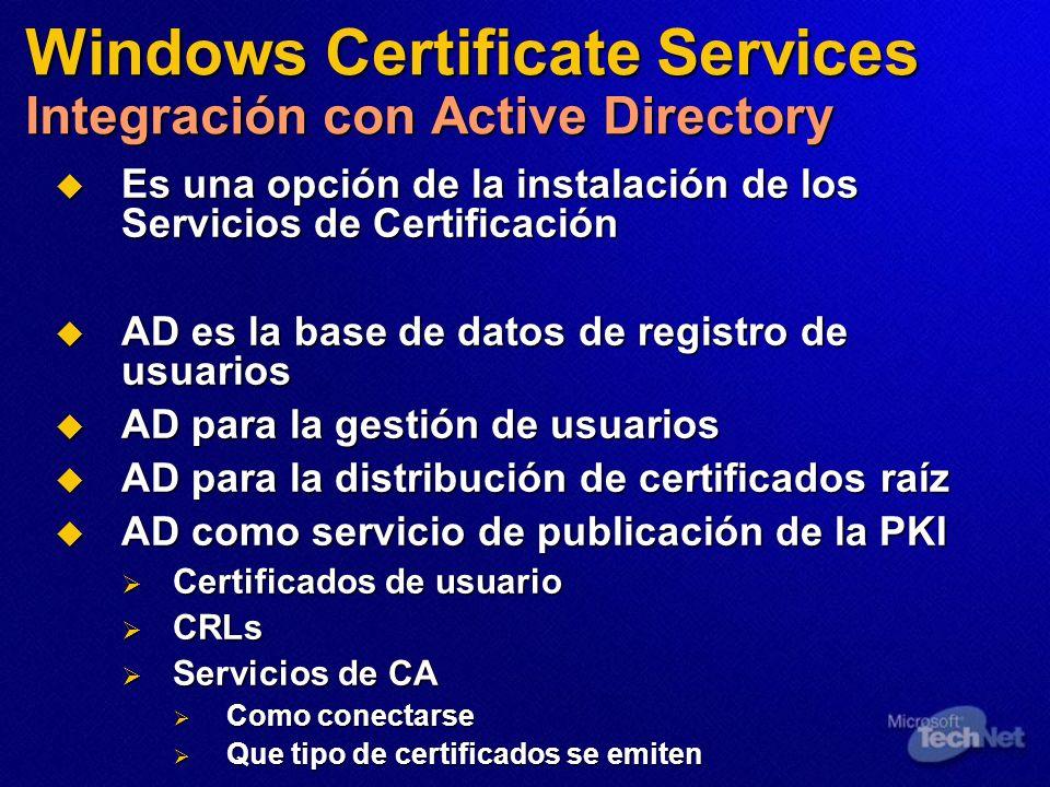 Es una opción de la instalación de los Servicios de Certificación Es una opción de la instalación de los Servicios de Certificación AD es la base de d