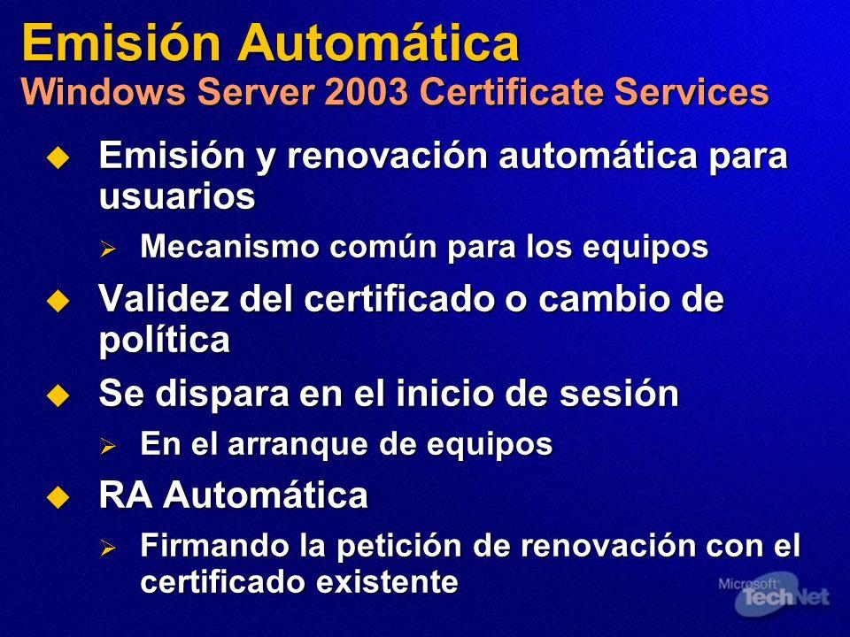 Emisión y renovación automática para usuarios Emisión y renovación automática para usuarios Mecanismo común para los equipos Mecanismo común para los