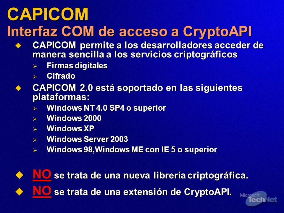 CAPICOM permite a los desarrolladores acceder de manera sencilla a los servicios criptográficos CAPICOM permite a los desarrolladores acceder de maner
