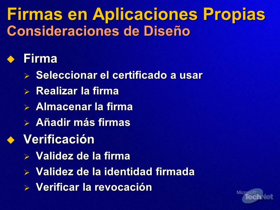 Firmas en Aplicaciones Propias Consideraciones de Diseño Firma Firma Seleccionar el certificado a usar Seleccionar el certificado a usar Realizar la f